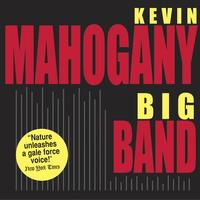 Kevin Mahogany - Big Band