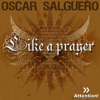 Oscar Salguero - Like A Prayer