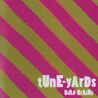 Tune-Yards - Bird-Brains