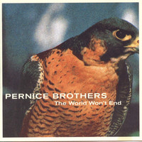 Pernice Brothers - The World Won't End