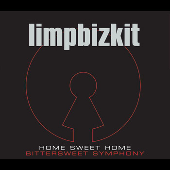 Limp Bizkit - Home Sweet Home/Bittersweet Symphony (International Version)
