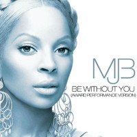 Mary J. Blige - Be Without You (Award Performance Version)