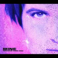 Mine - Freedom Gone Mad