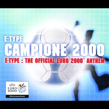 E-Type - Campione 2000 - The Official Euro 2000 Anthem