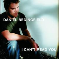 Daniel Bedingfield - I Can't Read You (International 2 track)