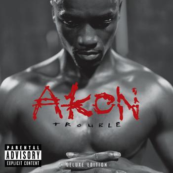 Akon - Trouble Deluxe Edition