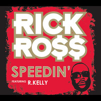 Rick Ross - Speedin' (Int'l 2 Trk single)