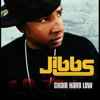 Jibbs - Chain Hang Low (International Version)