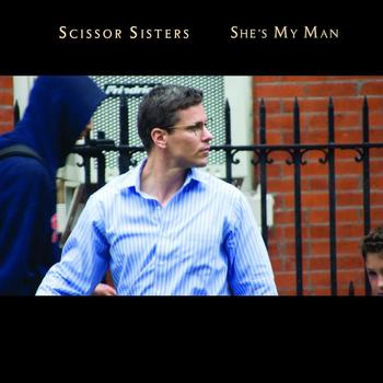Scissor Sisters - She's My Man (International Comm 2 Track)