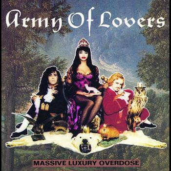 Army Of Lovers - Massive Luxury Overdose (Swedish Version)