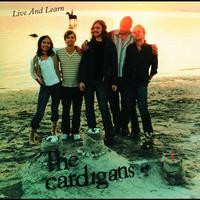 The Cardigans - Live And Learn