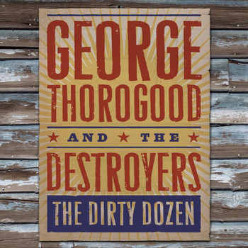 George Thorogood - The Dirty Dozen