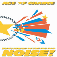 Age Of Chance - Who's Afraid Of The Big Bad Noise