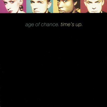 Age Of Chance - Time's Up