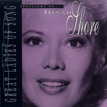Dinah Shore - Great Ladies Of Song / Spotlight On Dinah Shore
