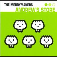The Merrymakers - Andrew's Store