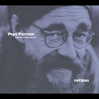 Peps Persson - Rotblos
