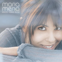 Maria Mena - White Turns Blue
