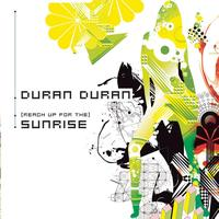 Duran Duran - (Reach Up For The) Sunrise