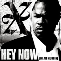 Xzibit - Hey Now (Mean Muggin) (Clean Album Version)