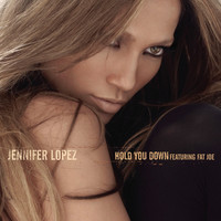 Jennifer Lopez - Hold You Down (featuring Fat Joe)