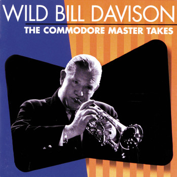 Wild Bill Davison - The Commodore Master Takes
