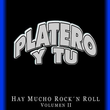 Platero Y Tu - Hay mucho rock and roll Vol.2