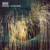 Muse - Dead Star / In Your World