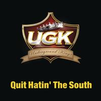 UGK Featuring Charlie Wilson and Willie D - Quit Hatin' The South (Main Version - Clean)