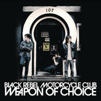 Black Rebel Motorcycle Club - Weapon Of Choice (Album Version)