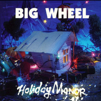 Big Wheel - Holiday Manor
