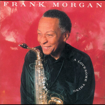 Frank Morgan - A Lovesome Thing