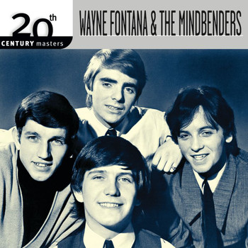 Wayne Fontana & The Mindbenders - The Best Of Wayne Fontana & The Mindbenders 20th Century Masters The Millennium Collection