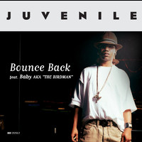 Juvenile - Bounce Back (Explicit)