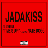Jadakiss / Nate Dogg - Time's Up (Explicit)