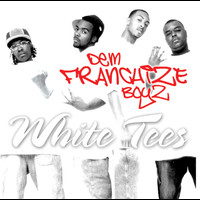 Dem Franchize Boyz - White Tee's (Explicit)