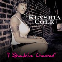 Keyshia Cole - I Should've Cheated (Explicit)