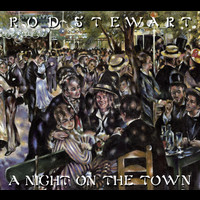 Rod Stewart - A Night On The Town [Deluxe Edition]