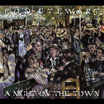 Rod Stewart - A Night on the Town (Deluxe Edition)