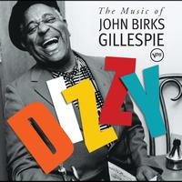 Dizzy Gillespie - Dizzy: The Music Of John Birks Gillespie