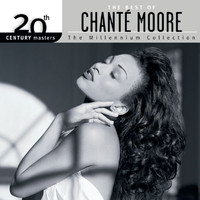 Chanté Moore - The Best Of Chanté Moore 20th Century Masters The Millennium Collection