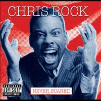 Chris Rock - Never Scared (Explicit Version)