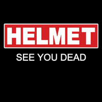 Helmet - See You Dead