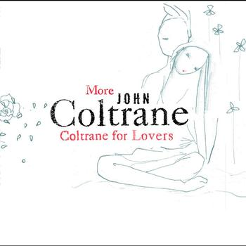 John Coltrane - More Coltrane For Lovers