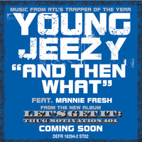 Young Jeezy - And Then What