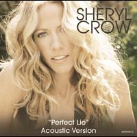 Sheryl Crow - Perfect Lie (Topanga Canyon (Acoustic))