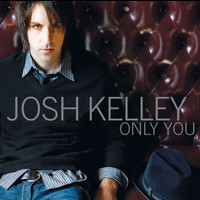 Josh Kelley - Only You