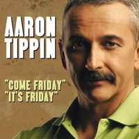Aaron Tippin - Come Friday / It's Friday