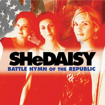 SHeDAISY - Battle Hymn Of The Republic