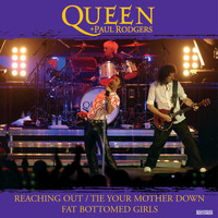 Queen + Paul Rodgers - Reaching Out/Tie Your Mother Down-Fat Bottom Girls (Sampler)